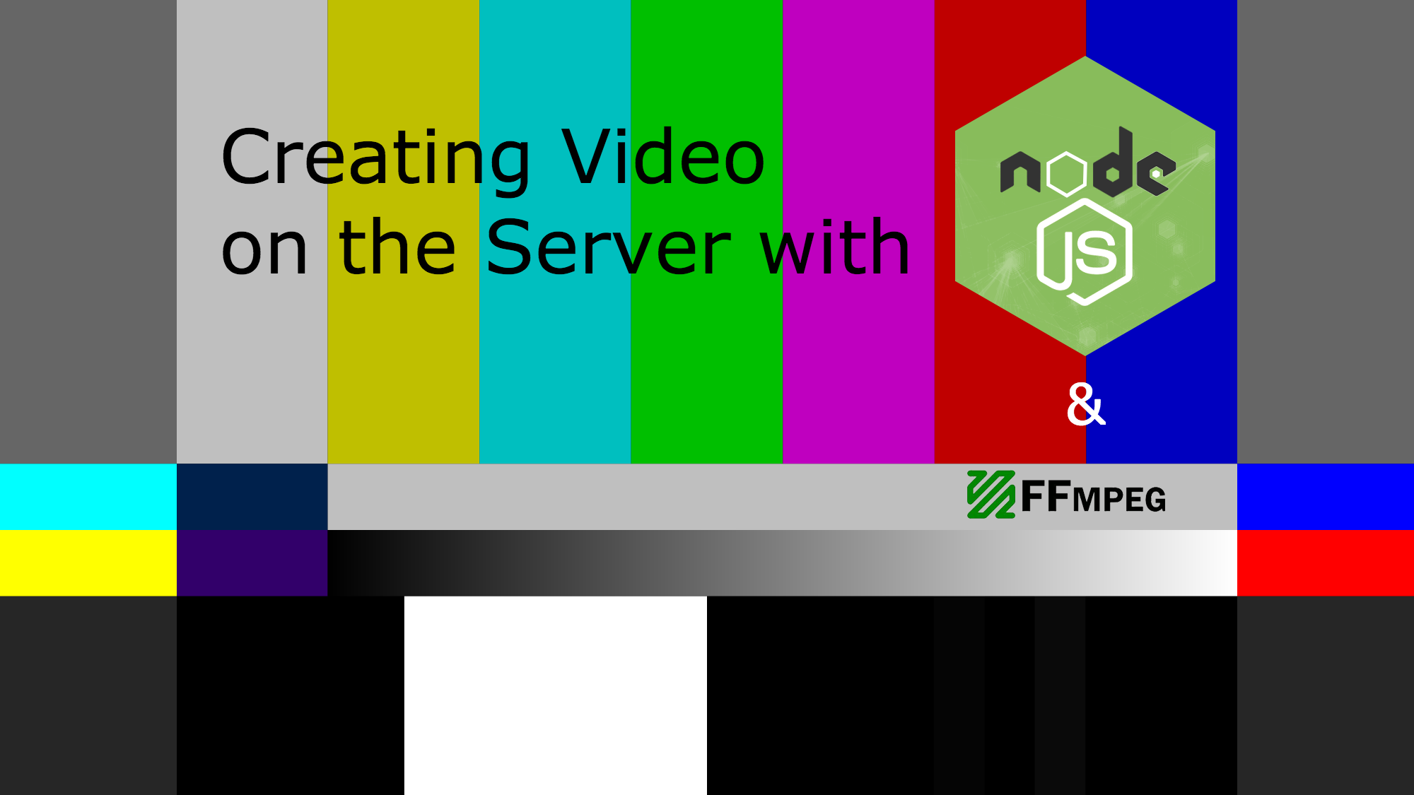 Creating Video on the Server in Node js - Cliff Hall