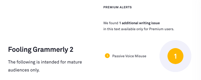 "Grammarly's take on ""The following is intended for mature audiences only."""