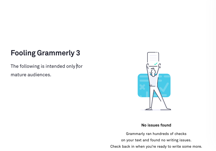 "Grammarly's take on ""The following is intended only for mature audiences."""