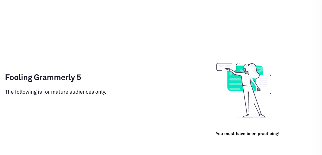 "Grammarly's take on ""The following is for mature audiences only."""
